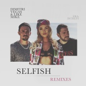 Dimitri Vegas & Like Mike - Selfish (The Remixes)
