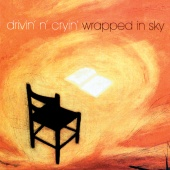 Drivin' N' Cryin' - Wrapped In Sky