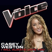Casey Weston - I Will Always Love You (The Voice Performance)