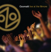 Ozomatli - Live At The Fillmore