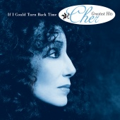 Cher - If I Could Turn Back Time: Cher's Greatest Hits