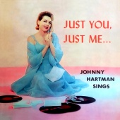 Johnny Hartman - Just You, Just Me…