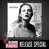 Taylor Swift - reputation (Big Machine Radio Release Special)