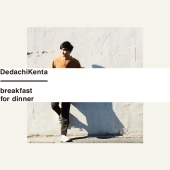 DedachiKenta - Breakfast For Dinner