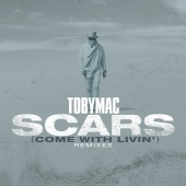 tobyMac - Scars (Come With Livin') [Remixes]