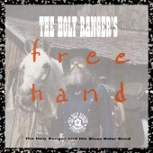 The Holy Ranger & His Blues Rider Band - The Holy Ranger's Free Hand