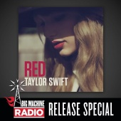 Taylor Swift - Red (Big Machine Radio Release Special)
