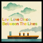 Levi Loves Disco - Between the Lines
