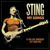 Sting - If You Love Somebody Set Them Free (My Songs Version)