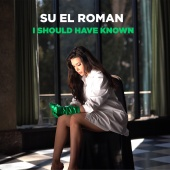 Su El Roman - I Should Have Known