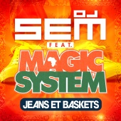 DJ Sem - Jeans et baskets (feat. Magic System)
