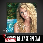 Taylor Swift - Taylor Swift (Big Machine Radio Release Special)