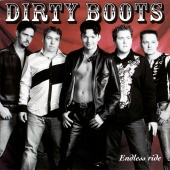 Dirty Boots - Endless Ride