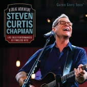 Steven Curtis Chapman - The Great Adventure [Live]