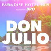 Paradise Hotel 2019 - Don Julio (feat. Bro)