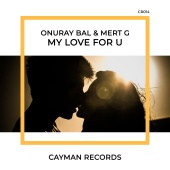 Onuray Bal & Mert G - My Love for U