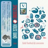 Spacebomb House Band - V: Gold-Toothed & Lonesome