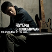 Kor Notapol Srichomkwan - The Working of The Soul