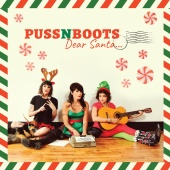 Puss N Boots - Christmas All Over Again