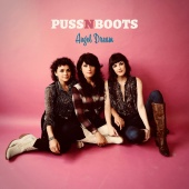 Puss N Boots - Angel Dream