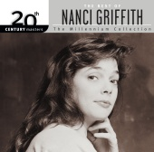 Nanci Griffith - 20th Century Masters: The Millennium Collection: Best Of Nanci Griffith