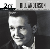 Bill Anderson - The Best Of Bill Anderson 20th Century Masters The Millennium Collection