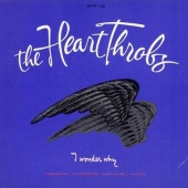 The Heart Throbs - I Wonder Why