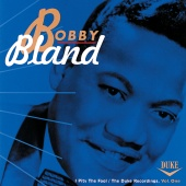 Bobby Bland - I Pity The Fool: The Duke Recordings, Vol. One