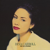 Dina Carroll - Don't Be A Stranger