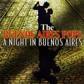 The Buenos Aires Pops - A Night In Buenos Aires