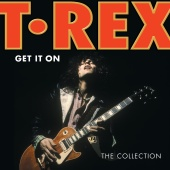 T. Rex - Get It On: The Collection