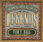 Tom T. Hall - Country Classics: American Legends Tom T. Hall (Expanded Edition)