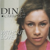 Dina Carroll - Without Love