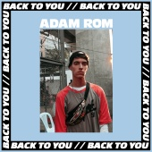 Adam Rom - Back To You