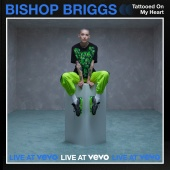 Bishop Briggs - TATTOOED ON MY HEART