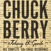 Chuck Berry - Johnny B. Goode: His Complete '50s Chess Recordings