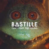 Bastille - Can?t Fight This Feeling