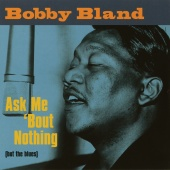 Bobby Bland - Ask Me 'Bout Nothing (But The Blues)