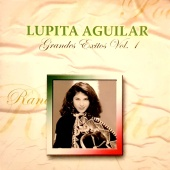 Lupita Aguilar - Grandes Éxitos Vol. 1 [Remastered]