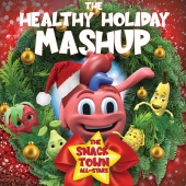 The Snack Town All-Stars - The Healthy Holiday Mashup