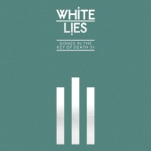 White Lies - Songs In The Key Of Death: Pt. III
