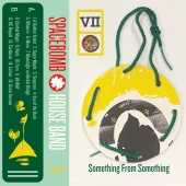 Spacebomb House Band - VII: Something From Something