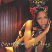 Erykah Badu - Apple Tree ( Vol. 2 )