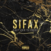 Sifax - Faut que tu payes