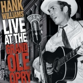 Hank Williams - Live At The Grand Ole Opry