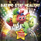 The Snack Town All-Stars - El Batido Stay Healthy