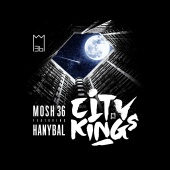 Mosh36 - Citykings (feat. Hanybal)