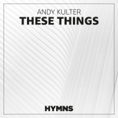 Andy Kulter - These Things