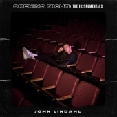 John Lindahl - Opening Night: The Instrumentals