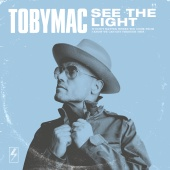 tobyMac - See The Light [Radio Version]